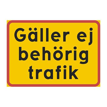 Trafikskyltar | Tilläggstavla, Gäller ej behörig trafik